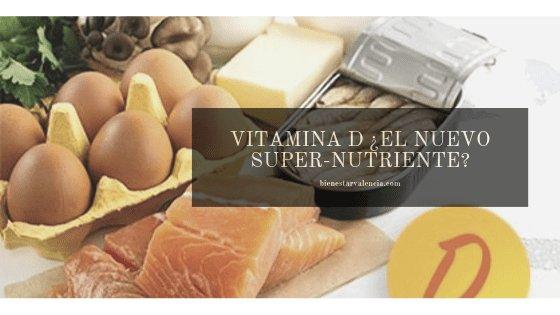 Vitamina D ¿El Nuevo Super-Nutriente?